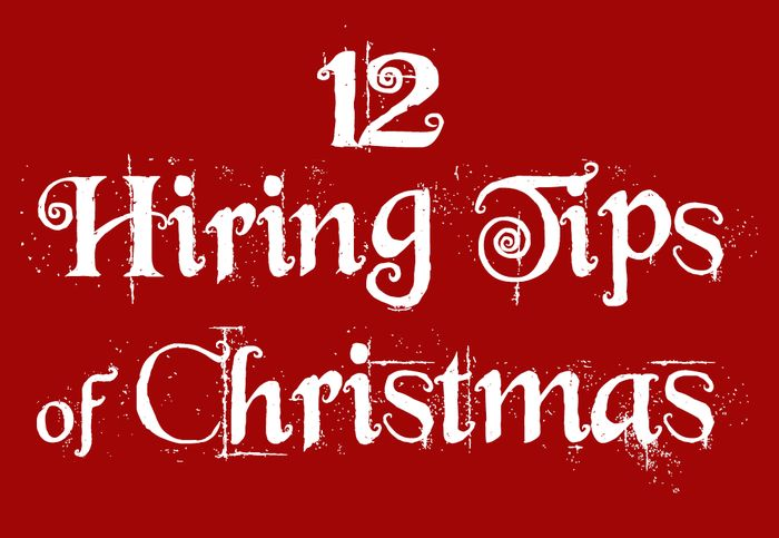 The 12 Hiring Tips of Christmas