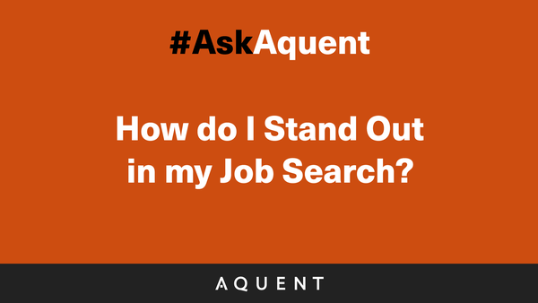 Image for What Can I Do To Stand Out In My Job Search?